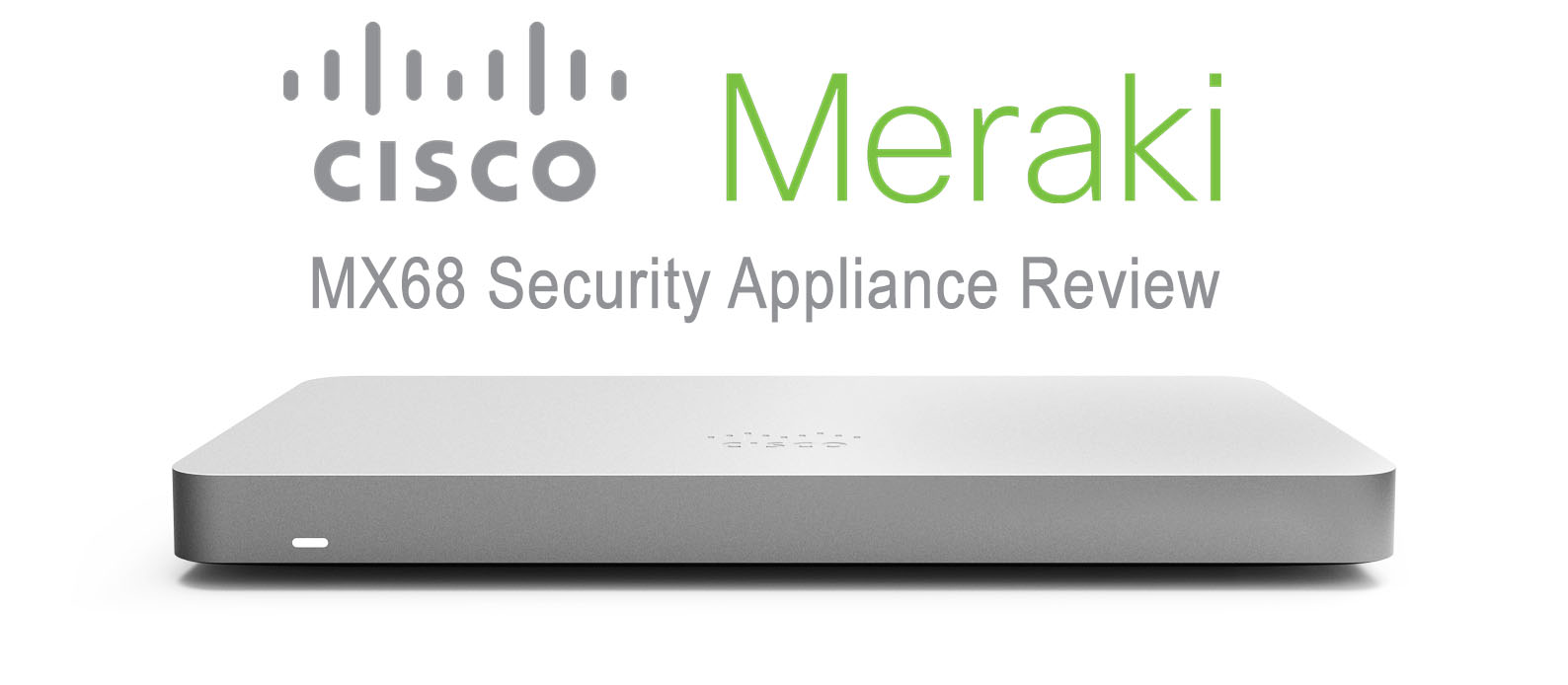 cisco meraki mx68 review