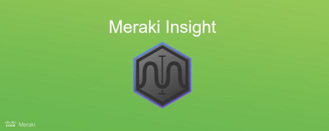 Introducing Meraki Insight
