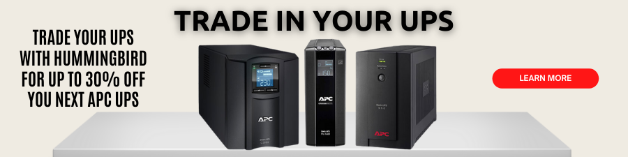 Trade up your UPS with Hummingbird for up to 30% off you next APC UPS